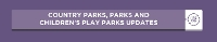 An image relating to Country Parks, Parks and Children's Play Parks Updates