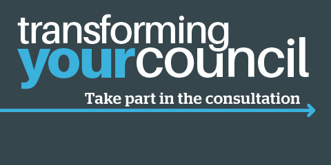 Transforming Your Council - Budget measures, Priorities and Council Tax consultation Image